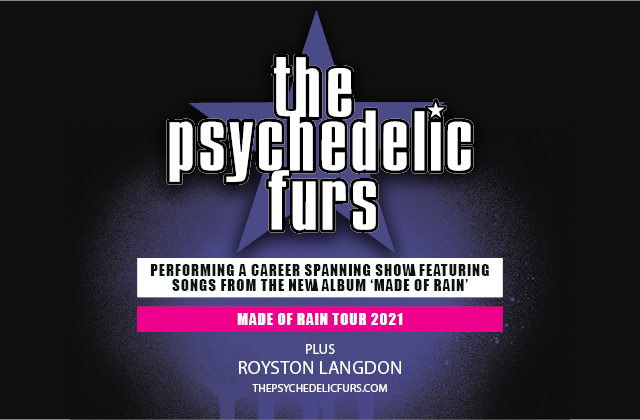 The Psychedelic Furs with special guest Royston Langdon