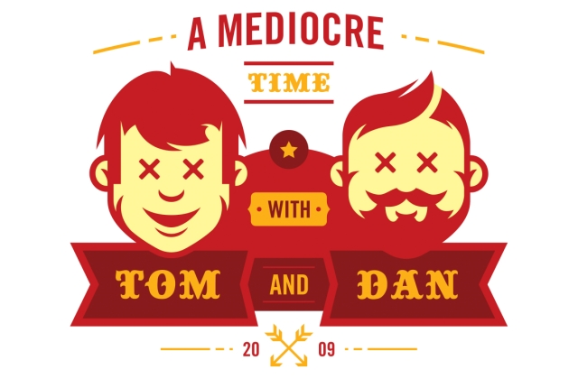 Tom and Dan Event: A Mediocre Time Live Podcast and Comedy Show!