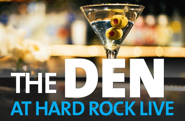 The Den at Hard Rock Live